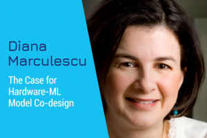 The Case for Hardware-ML Model Co-design with Diana Marculescu